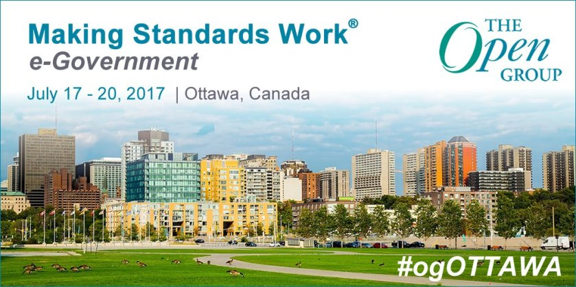 Making Standards Work for e-Government at The Open Group Ottawa conference, July 17-20, 2017
